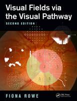 Rowe, Fiona - Visual Fields via the Visual Pathway - 9781482299632 - V9781482299632