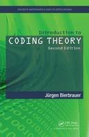 Bierbrauer, Jurgen - Introduction to Coding Theory, Second Edition (Discrete Mathematics and Its Applications) - 9781482299809 - V9781482299809