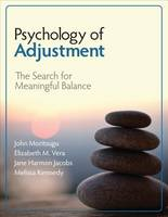 Moritsugu, John N., Vera, Elizabeth M., Harmon Jacobs, Jane K., Kennedy, Melissa J. - Psychology of Adjustment: The Search for Meaningful Balance - 9781483319285 - V9781483319285