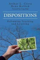 Costa, Arthur L. (Lewis), Kallick, Bena - Dispositions: Reframing Teaching and Learning - 9781483339108 - V9781483339108