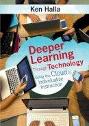 Halla, Kenneth P. - Deeper Learning Through Technology - 9781483344683 - V9781483344683