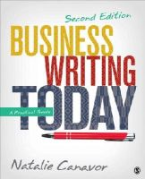 Canavor, Natalie C. - Business Writing Today: A Practical Guide - 9781483358666 - V9781483358666