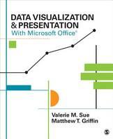 Sue, Valerie M.; Griffin, Matthew T. - Data Visualization & Presentation with Microsoft Office - 9781483365152 - V9781483365152