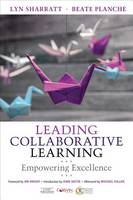 Sharratt, Lyn D., Planche, Beate M. - Leading Collaborative Learning: Empowering Excellence - 9781483368979 - V9781483368979