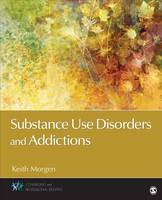 Morgen, Keith J. - Substance Use Disorders and Addictions (Counseling and Professional Identity) - 9781483370569 - V9781483370569