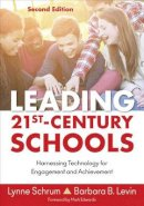 Schrum, Lynne R., Levin, Barbara B. - Leading 21st Century Schools: Harnessing Technology for Engagement and Achievement - 9781483374413 - V9781483374413