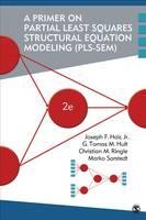 Hair, Joseph F., Hult, G. Tomas M., Ringle, Christian M., Sarstedt, Marko - A Primer on Partial Least Squares Structural Equation Modeling (PLS-SEM) - 9781483377445 - V9781483377445