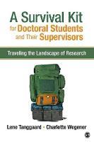 Tanggaard Pedersen, Lene, Wegener, Charlotte - A Survival Kit for Doctoral Students and Their Supervisors: Traveling the Landscape of Research - 9781483379449 - V9781483379449