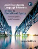 Gottlieb, Margo - Assessing English Language Learners: Bridges to Educational Equity: Connecting Academic Language Proficiency to Student Achievement - 9781483381060 - V9781483381060