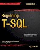 Kellenberger, Kathi; Shaw, Scott - Beginning T-SQL - 9781484200476 - V9781484200476