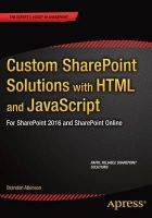 Atkinson, Brandon - Custom SharePoint Solutions with HTML and JavaScript: For SharePoint 2013 and SharePoint Online - 9781484205457 - V9781484205457