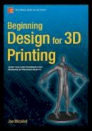 Micallef, Joe - Beginning Design for 3D Printing - 9781484209479 - V9781484209479