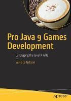 Jackson, Wallace - Pro Java 9 Games Development: Leveraging the JavaFX APIs - 9781484209745 - V9781484209745