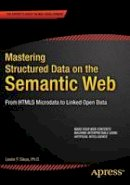 Sikos, Leslie - Mastering Structured Data on the Semantic Web: From HTML5 Microdata to Linked Open Data - 9781484210505 - V9781484210505