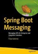 Gutierrez, Felipe - Spring Boot Messaging - 9781484212257 - V9781484212257