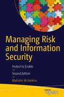 Harkins, Malcolm W. - Managing Risk and Information Security: Protect to Enable - 9781484214565 - V9781484214565
