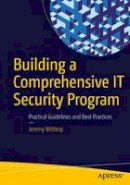 Wittkop, Jeremy - Building a Comprehensive IT Security Program: Practical Guidelines and Best Practices - 9781484220528 - V9781484220528