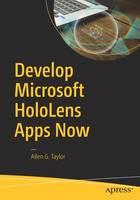 Taylor, Allen G. - Develop Microsoft HoloLens Apps Now - 9781484222010 - V9781484222010