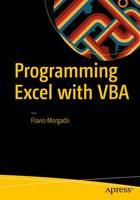 Morgado, Flavio - Programming Excel with VBA: A Practical Real-World Guide - 9781484222041 - V9781484222041