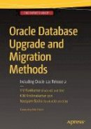Ravikumar, Y V, Krishnakumar, K M, Basha, Nassyam - Oracle Database Upgrade and Migration Methods: Including Oracle 12c Release 2 - 9781484223277 - V9781484223277