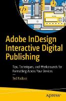 Padova, Ted - Adobe InDesign Interactive Digital Publishing: Tips, Techniques, and Workarounds for Formatting Across Your Devices - 9781484224380 - V9781484224380