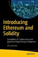 Dannen, Chris - Introducing Ethereum and Solidity: Foundations of Cryptocurrency and Blockchain Programming for Beginners - 9781484225349 - V9781484225349