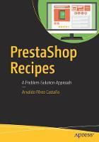 Pérez Castaño, Arnaldo - PrestaShop Recipes: A Problem-Solution Approach - 9781484225738 - V9781484225738