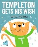 Pizzoli, Greg - Templeton Gets His Wish - 9781484712740 - V9781484712740