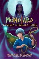 Dilloway, Margaret - Momotaro Xander and the Dream Thief - 9781484724880 - V9781484724880