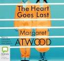 Atwood, Margaret - The Heart Goes Last - 9781486299409 - V9781486299409