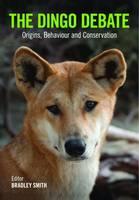 - The Dingo Debate: Origins, Behaviour and Conservation - 9781486300297 - V9781486300297