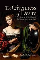 Rosenberg, Randall S. - The Givenness of Desire: Concrete Subjectivity and the Natural Desire to See God (Lonergan Studies) - 9781487500313 - V9781487500313
