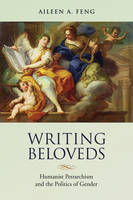 Feng, Aileen - Writing Beloveds: Humanist Petrarchism and the Politics of Gender (Toronto Italian Studies) - 9781487500771 - V9781487500771