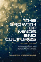 Vanderburg, Willem H. - The Growth of Minds and Culture: A Unified Interpretation of the Structure of Human Experience, Second Edition - 9781487520342 - V9781487520342