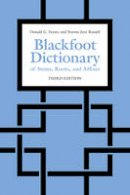 Frantz, Donald, Russell, Norma Jean - The Blackfoot Dictionary of Stems, Roots, and Affixes: Third Edition - 9781487520632 - V9781487520632