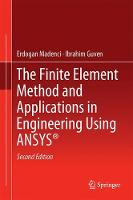 Madenci, Erdogan, Guven, Ibrahim - The Finite Element Method and Applications in Engineering Using ANSYS® - 9781489975492 - V9781489975492