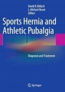 . Ed(s): Diduch, David; Brunt, L Michael - Sports Hernia and Athletic Pubalgia - 9781489978530 - V9781489978530
