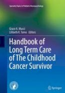 . Ed(s): Mucci, Grace A.; Torno, Lilibeth R. - Handbook of Long Term Care of the Childhood Cancer Survivor - 9781489978714 - V9781489978714
