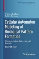Deutsch, Andreas; Dormann, Sabine - Cellular Automaton Modeling of Biological Pattern Formation - 9781489979780 - V9781489979780