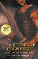 Van Volkenburgh, Susan - The Stone of Ebenezer (Trilogy of Kings Saga) - 9781490882284 - V9781490882284