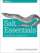 Sebenik, Craig, Hatch, Thomas - Salt Essentials - 9781491900635 - V9781491900635