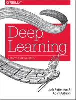 Adam Gibson, Josh Patterson - Deep Learning: A Practitioner's Approach - 9781491914250 - V9781491914250