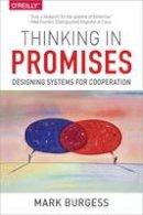 Burgess, Mark - Thinking in Promises - 9781491917879 - V9781491917879