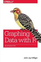 Hilfiger, John Jay - Graphing Data with R: An Introduction - 9781491922613 - V9781491922613