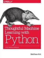 Kirk, Matthew - Thoughtful Machine Learning with Python: A Test-Driven Approach - 9781491924136 - V9781491924136