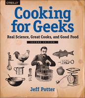 Potter, Jeff - Cooking for Geeks: Real Science, Great Cooks, and Good Food - 9781491928059 - V9781491928059