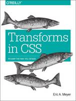 Meyer, Eric A. - Transforms in CSS: Revamp the Way You Design - 9781491928158 - V9781491928158