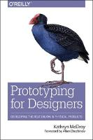 McElroy, Kathryn - Prototyping for Designers: Developing the Best Digital and Physical Products - 9781491954089 - V9781491954089