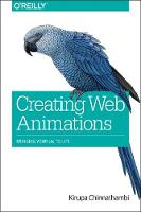 Chinnathambi, Kirupa - Creating Web Animations: Bringing Your UIs to Life - 9781491957516 - V9781491957516