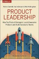 Banfield, Richard, Eriksson, Martin, Walkingshaw, Nate - Product Leadership: How Top Product Managers Launch Awesome Products and Build Successful Teams - 9781491960608 - V9781491960608
